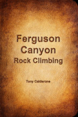 Ferguson Canyon Rock Climbing Guidebook