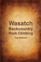 Wasatch Backcountry Rock Climbing Guidebook
