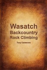 Wasatch Backcountry Rock Climbing Guidebook