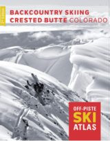 Backcountry Skiing: Crested Butte, Colorado Guidebook