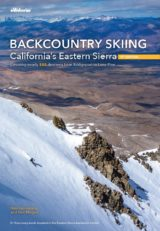 Backcountry Skiing: California's Eastern Sierra Guidebook
