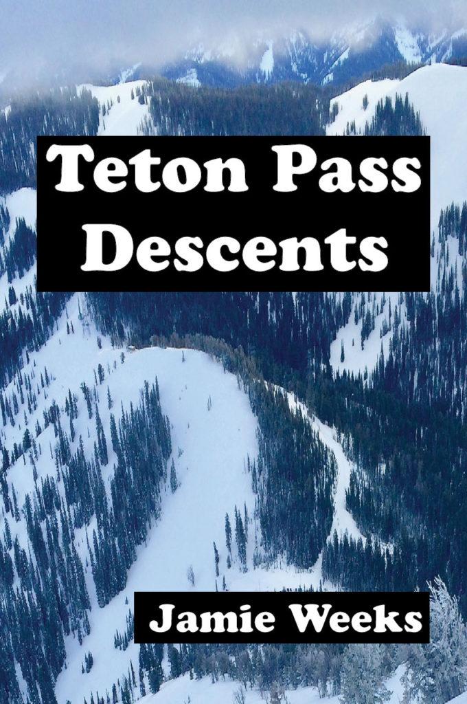 teton pass descents backcountry skiing guidebook