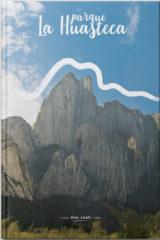 Parque La Huasteca Rock Climbing Guidebook
