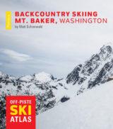 Backcountry Skiing: Mt. Baker, Washington Guidebook