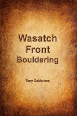 Wasatch Front Bouldering Guidebook