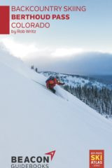 Backcountry Skiing: Berthoud Pass, Colorado Guidebook