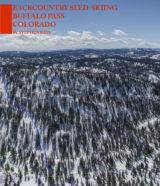 Backcountry Sled-Skiing: Buffalo Pass, Colorado Guidebook