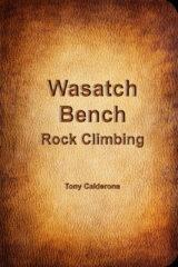 Wasatch Bench Rock Climbing Guidebook